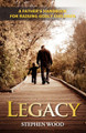 "Legacy: A Father's Handbook for Raising Godly Children by Stephen Wood  The most important job a man has is fathering his children, but raising godly children in today's world isn't an easy task. Don't tackle the most important job of your life unprepared. Legacy will equip you with the basic tools you need to fulfill your role as a father.  This man-to-man book covers fundamental principles, priorities, and practical strategies to help you build a legacy of faith in your family.  In Legacy you will find:   How to use sports and adventure to pass on the Faith to your children Practical ways to find adequate time for fathering The 60-second secret to getting your kids to obey – the first time How to handle a strong-willed child To spank or not to spank, that is the question… What you should never do when disciplining a child How to tame the ""terrible twos"" Why the central focus of discipline is the ear, not the rear How to prevent your child from turning ""gay"" How to help your sons win the war to be pure The key to fathering daughters (Steve has six of them): The one common mistake you must NEVER commit or you'll scar your daughter's soul for life A major unrecognized cause of children falling away from the Faith – even in the most solid Catholic homes. Recognize it! Don't let it happen to you. How a successful father summed up the secret of fatherhood in a 21-word note that his son folded up and kept for 25 years in his Bible. Those 21 words will surprise you. How to avoid blowing the one opportunity you have to be a good dad to your young children. (Hint: Failure is guaranteed if you make a mistake on the question of ""quality time vs. quantity time"".) Why you don't need to wait for teen problems to explode: This key strategy in the child's early years heads off trouble. How to stay married. The secret is to avoid the four marriage busters. How to build an ""ark"" to protect your family from the flood of godlessness and paganism Legacy shows how families and children are transformed when Dad takes an active role in child training, and when he becomes a true partner with his wife in parenting. Steve Wood gives men a vision of the Faith running through the generations of their family. He couples this vision with down-to-earth strategies to help fathers successfully fulfill their role within the family.   Customer Testimony:  ""I ordered the book ""Legacy"" and consumed (read) it within 3 hours of receiving it. What a beautiful book!  I am going to keep my copy for reference in the future but, I would like to order a few more, like 4 more. I want to give a copy to each of my brother-in laws.  I want to give them all out at one time. Thank you Mr. Wood for your giving of self. Please pray for me that I may become the man God intended me to be!  Pax Christi"" -- Corey ""I am ordering 30 copies of Legacy. The book is excellent and short enough not to intimidate men.  We plan to give them away as prizes at our upcoming men's conference.  Thank you very much and God bless you."" -- Steve"