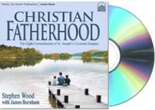 """Christian Fatherhood Book On CD   by Stephen Wood and James Burnham   Turn a Man's Drive Time into Prime Time for Becoming the Best Dad He Can Be!!!  Family Life Center Publications is pleased to announce the 10th anniversary edition of Christian Fatherhood Book-On-CD, read by Stephen Wood. This best-selling audio book covers the eight commitments of St. Joseph's Covenant Keepers and gives dads the tools they need to succeed as husbands and fathers. Endorsed by Mother Teresa, Cardinal Stafford, Cardinal O'Connor, and many others, this book presents a genuine Christian perspective for renewing the world by restoring the vocation of fatherhood.   In a world where the high calling of covenantal fatherhood is undervalued at best and more often ignored, Christian Fatherhood is an invaluable resource to help men understand and live out their vocation.   Men who listen to this audio book will learn:   Why covenant keeping is so important How to follow St. Joseph as a role model for fathers What it means to be a """"servant leader"""" of a family How the sacraments are necessary for effective fatherhood How to improve communication in your marriage How busy dads can preserve their priorities and manage their time Ingredients necessary for building a successful men's ministry What your children want most from you – and how to give it How to protect, provide for, and educate your children Christian Fatherhood includes a chapter on the effects of birth control on a marriage and family, and challenges Christian men to follow the Church's teaching in this area of their marriage. This chapter is not only effective, it is life-transforming. It has literally saved marriages on the brink of divorce, and brought many Christian men back into the fullness of the Catholic faith. This small chapter is worth its weight in gold for its unique effectiveness in communicating to men in a simple, challenging and straightforward way how birth control affects their marriage and their relationship with"""