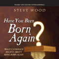 Have You Been Born Again?  (CD) With Study Guide