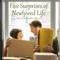 Five Surprises of Newlyed Life  Peter & Stephanie Weinert   On this CD you learn some significant surprises of what married life is really like after the wedding.   What is married life really like after the wedding? On this CD you'll hear about:  Unexpected pleasant surprises encountered in the first months of married life How and why kind words work wonders What things were easier than anticipated What were some unanticipated challenges How little things can bring joy to a marriage A big surprise about money and married life