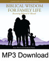 Biblical Wisdom for Family Life (MP3)