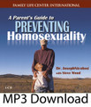 A Parent's Guide to Prevent Homosexuality (MP3)*