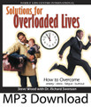 Solutions for Overloaded Lives (MP3)*