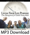 "Living Your Life Purpose Time Management for Catholic Young Adults by Dave Durand & Stephanie Wood   Young adults are exposed to the greatest amount of information ever available to a generation. Just logging into Google puts them in touch with information sources far exceeding all the great libraries of the ancient world. Coexistent with this wealth of information is a deficit of wisdom on how to find one's true life purpose. Dave Durand and Stephanie discuss with a live radio audience how to discover and live out a life purpose that honors God – especially by keeping time and life priorities in order.  Dave Durand shares practical advice with young adults for avoiding stress, burnout, and debt in the college and young adult years. He offers strategies for financial management for young adults, and defuses the most common ""time bombs"" that keep young people from achieving their priorities and life goals."