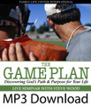The Game Plan: Discovering God's Plan & Purpose for Your Life :  (MP3)