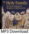 The Holy Family: Key to Ending the Slaughter (MP3)*