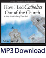 How I Led Catholics Out of Church  (MP3)