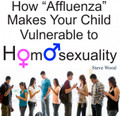 "How ""Affluenza"" Makes Your Child Vulnerable to Homosexuality (CD)*"