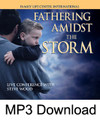 Fathering Amidst the Storm (MP3) w/FREE POWER POINT PRESENTATION