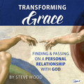 Transforming Grace: Finding and Passing on a Personal Relationship with God (2 CD set)