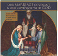 Our Marriage Covenant & Our Covenant with God (CD) (with Bonus Feature)