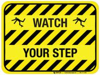 Watch Your Step - Floor Sign