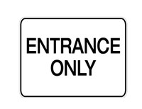 Entrance Only - Aluminum Sign