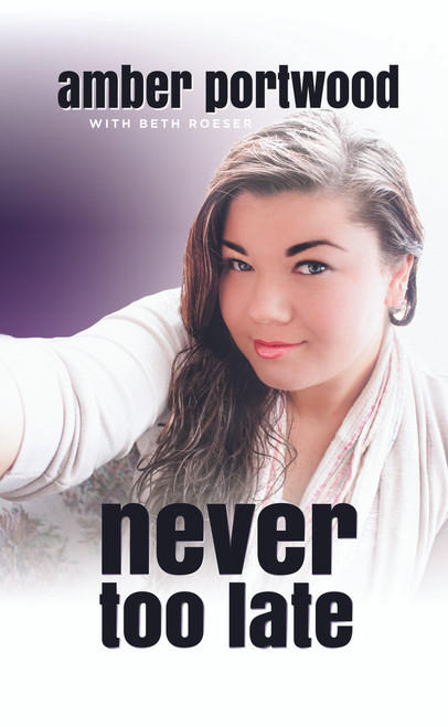 Never Too Late Autographed by Amber Portwood