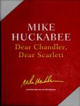 Dear Chandler, Dear Scarlett by Mike Huckabee (Leather Collecter's Gift Box)