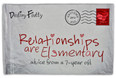 Relationships are Elementary: Advice from a 7-year Old
