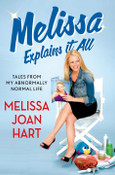 Melissa Explains It All Autographed by Melissa Joan Hart