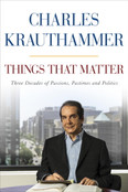 Things That Matter Autographed by Charles Krauthammer