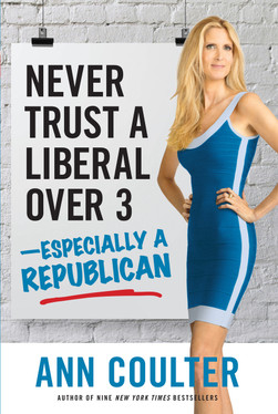 Never Trust A Liberal Over 3 Autographed by Ann Coulter
