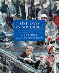 Five Days in November Autographed by Clint Hill