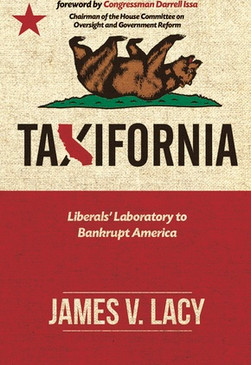 Taxifornia by James V. Lacy
