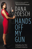 Hands Off My Gun Autographed by Dana Loesch