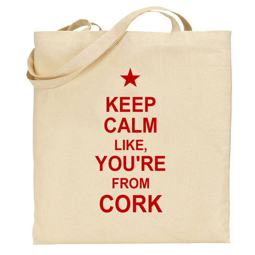 Keep Calm like, You're from Cork