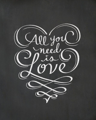 All You Need Is Love Chalkboard Print