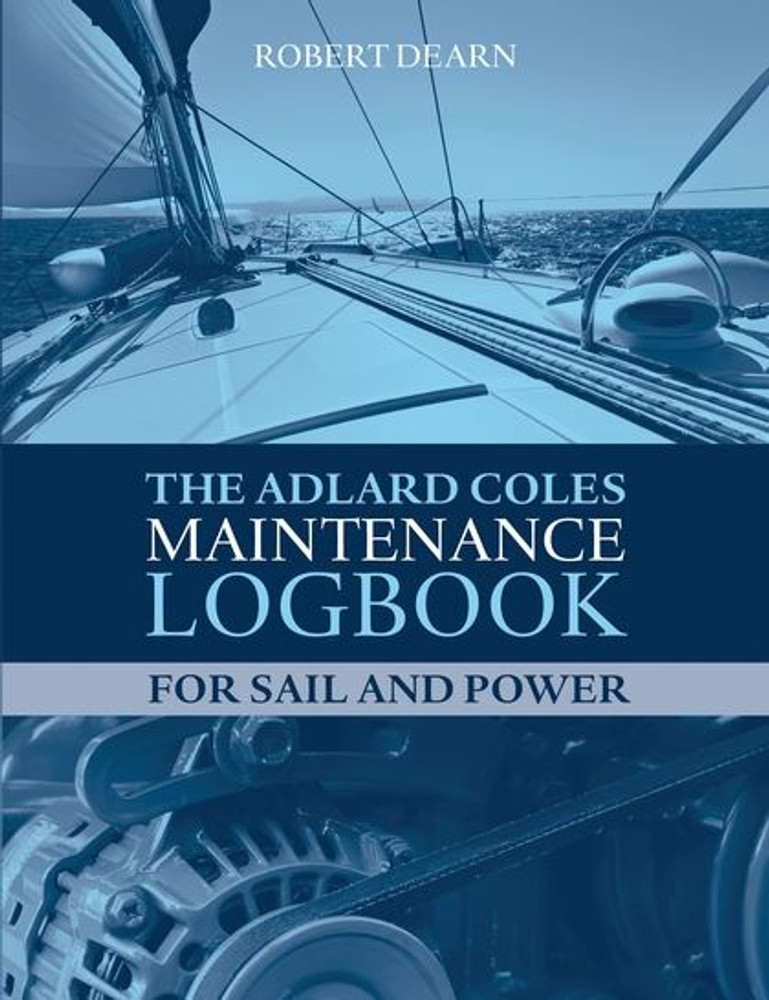 Adlard Coles Maintenance Logbook For Sail and Power