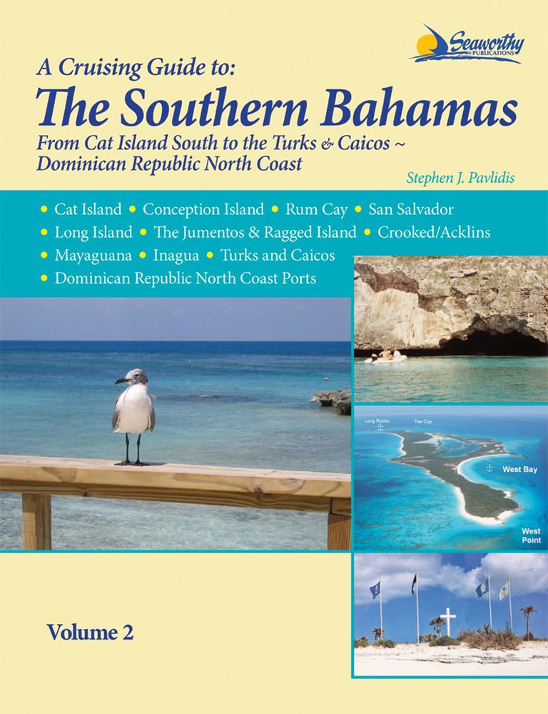 A Cruising Guide to the Southern Bahamas Revised Edition Vol 2