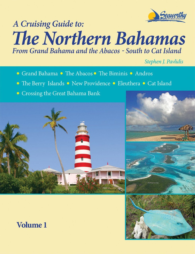 A Cruising Guide to the Northern Bahamas Revised Edition Vol 1