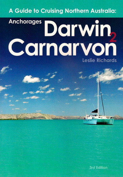 Guide To Cruising Northern Australia Darwin To Carnarvon