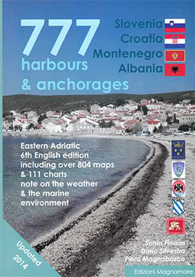 777 Harbours and Anchorages: Croatia Slovenia And Montenegro