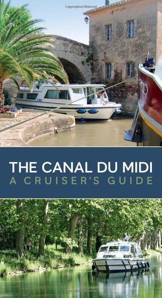 Canal Du Midi - A Cruiser's Guide