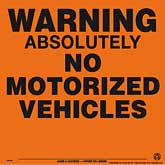 Orange Aluminum Warning Absolutely No Motorized Vehicles