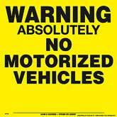 Posted Sign - Warning Absolutely No Motorized Vehicles