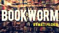 BOOKWORM by Matt Pilcher video DOWNLOAD