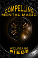 Compelling Mental Magic by Wolfgang Riebe eBook DOWNLOAD