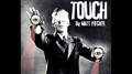TOUCH by Matt Pilcher video DOWNLOAD