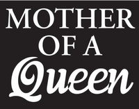 Mother of a Queen Vinyl Transfer (White)