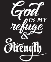 God is my Refuge & Strength Vinyl Transfer (White)