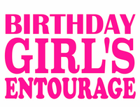 Birthday Girl's Entourage Vinyl Transfer (Pink)
