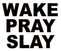 Wake Pray Slay Vinyl Transfer (Black)