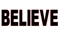 Believe (All Capital Text) Vinyl Transfer (Black)