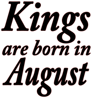 Kings are born in August Vinyl Transfer (Black)