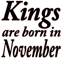 Kings are born in November Vinyl Transfer (Black)