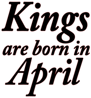 Kings are born in April Vinyl Transfer (Black)