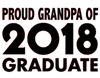 Proud Grandpa of 2018 Graduate - Vinyl Transfer (Black)
