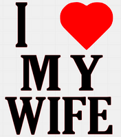 I Love my Wife with heart(Black Vinyl Transfer
