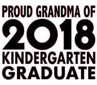 Proud Grandma of 2018 Kindergarten Graduate - Vinyl Transfer (Black)